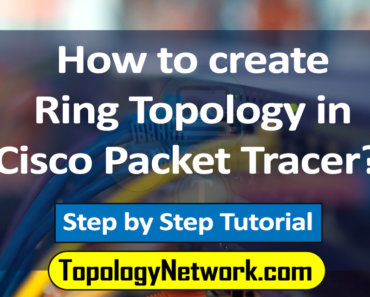how to make ring topology in cisco packet tracer