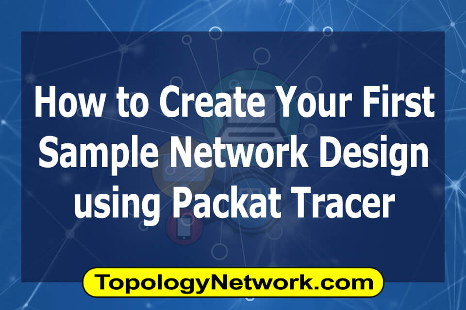 how to create sample network design using packet